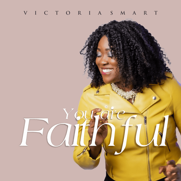 You are faithful – Victoria Smart
