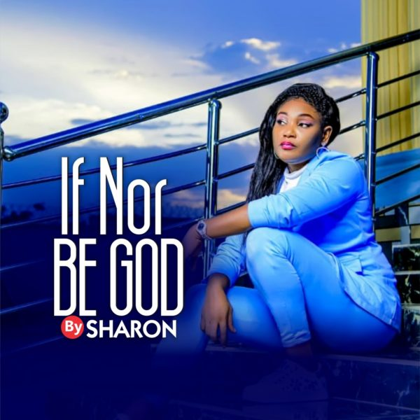 If nor be God – Sharon