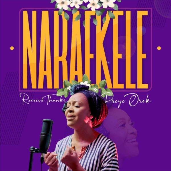 Nara Ekele (Receive Thanks) – Preye Orok