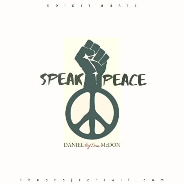 Speak Peace – Daniel BigDan McDon