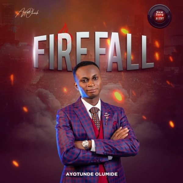 Fire fall – Ayotunde Olumide