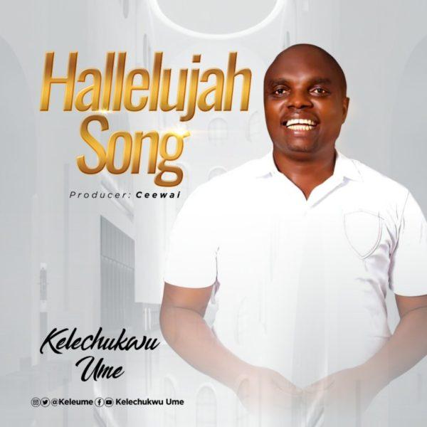 Hallelujah song – Kelechukwu Ume