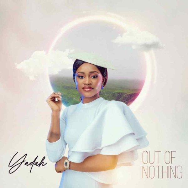 Out of nothing – Yadah