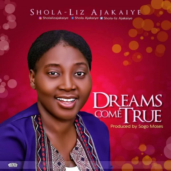 Dreams come true – Shola-Liz Ajakaiye