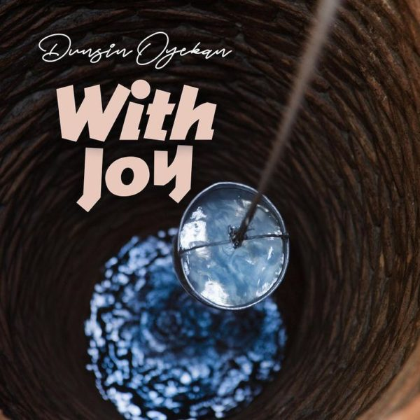 With Joy – Dunsin Oyekan
