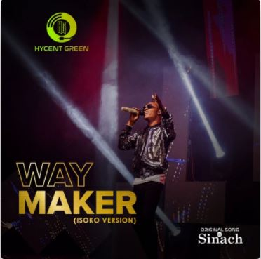 Way Maker (Isoko Version) – Hycent Green