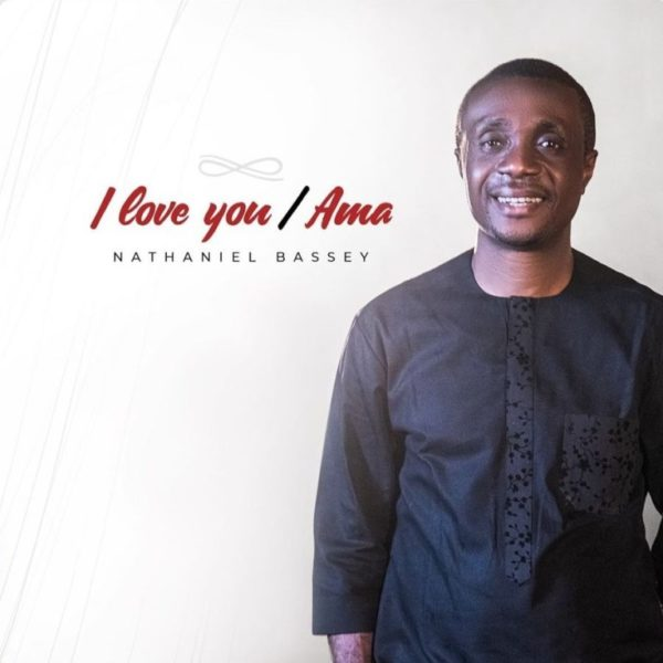 I love You (Ama) – Nathaniel Bassey