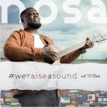 We Raise a Sound – Nosa feat. 121SELAH