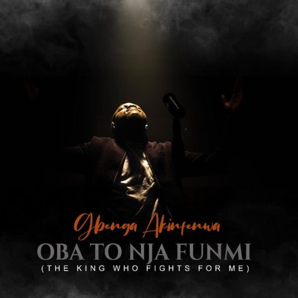 Oba to nja funmi (The king who fights for me) – Gbenga Akinfenwa