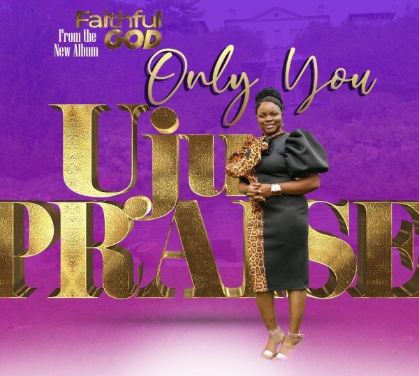 Only You – UjuPraise