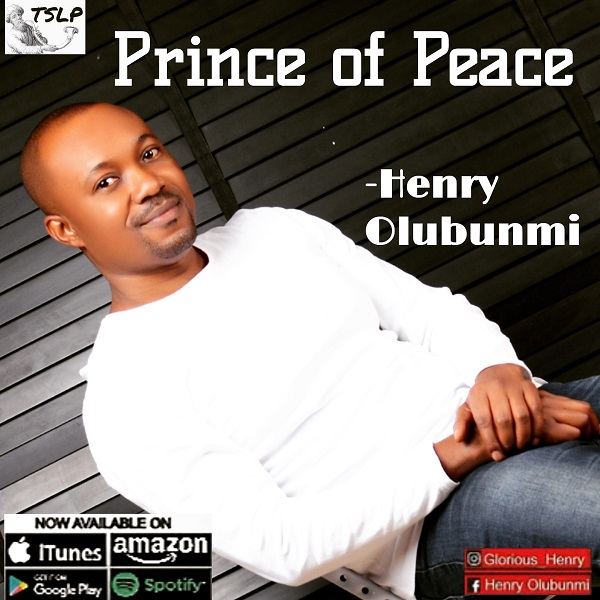 Prince of peace – Henry Olubunmi