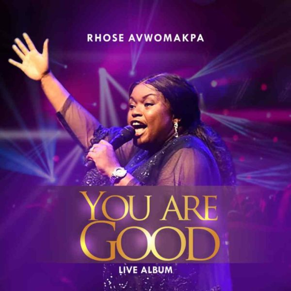 You are good (Live) Rhose Avwomakpa