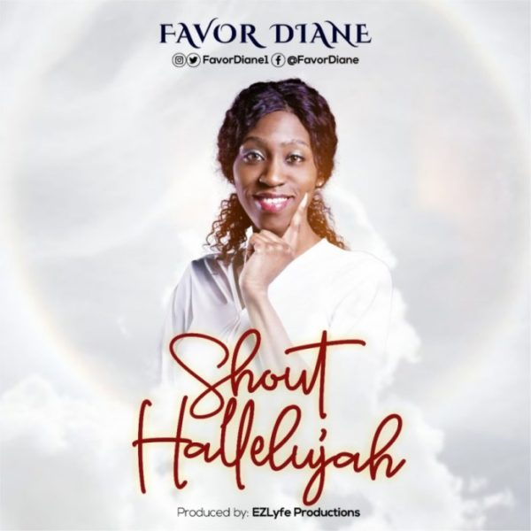 Shout hallelujah – Favor Diane
