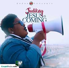 Jesus is coming – Judikay