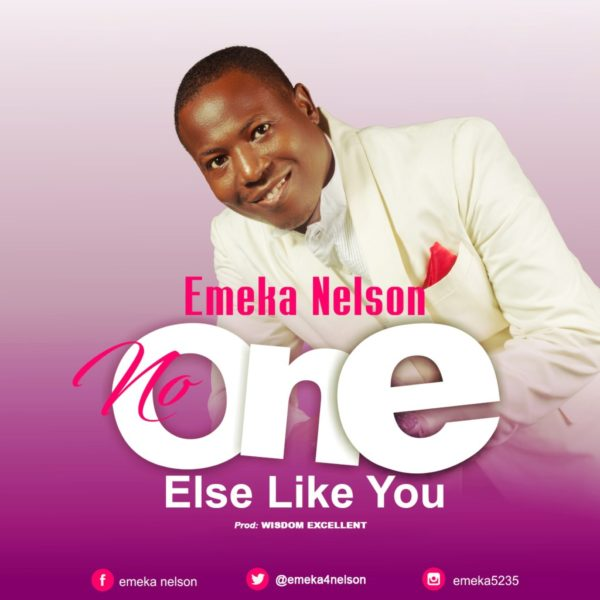 No one else like You – Emeka Nelson