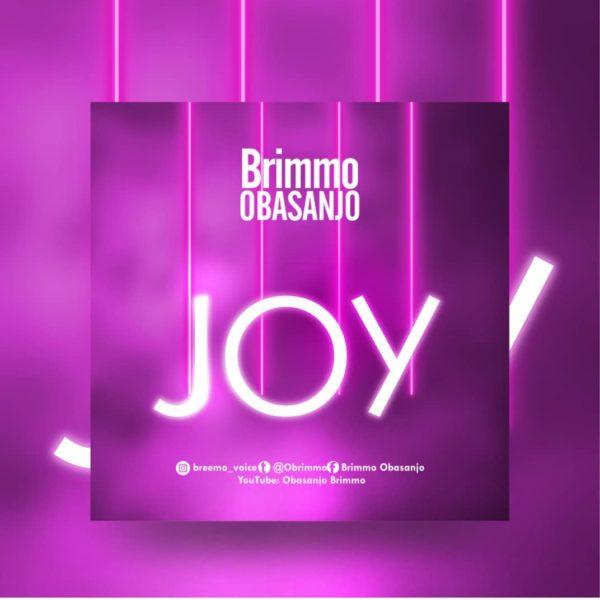Joy – Brimmo Obasanjo