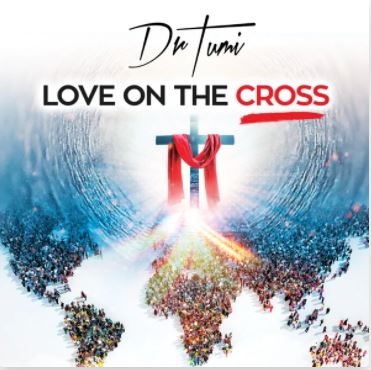 Love on the Cross – Dr Tumi