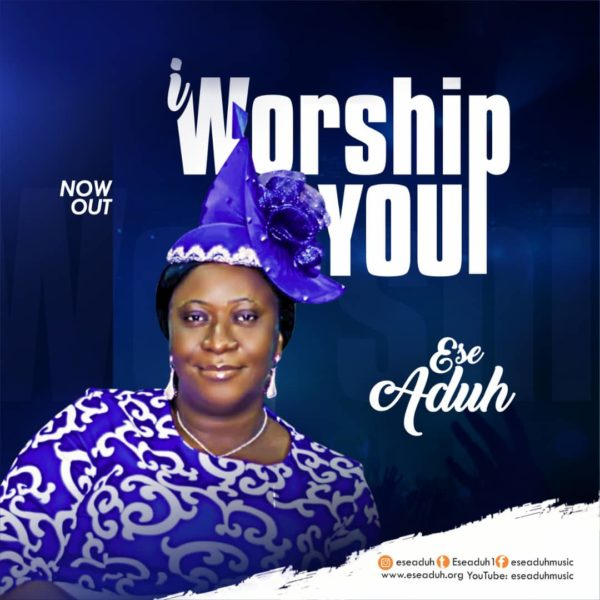 I worship You – Ese Aduh