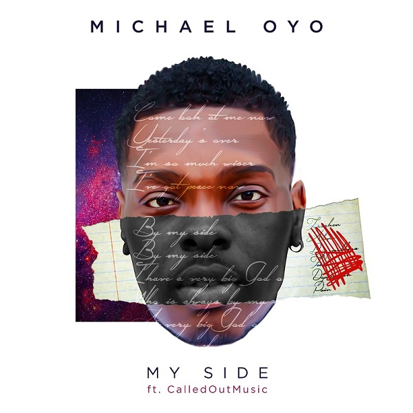 My side – Michael Oyo Ft. Calledout Music