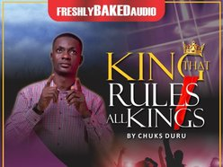 King that rules all kings – Chucks Duru