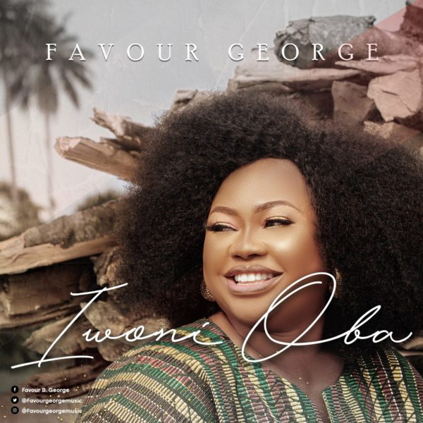 Iwoni Oba – Favour George