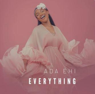 Everything – Ada Ehi