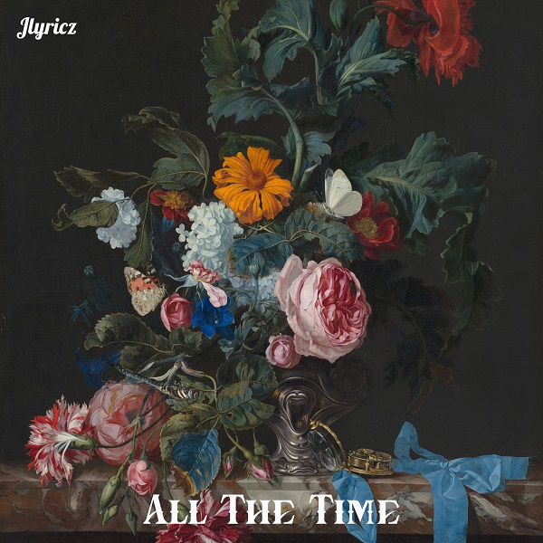 All the time – Jlyricz