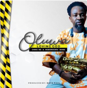 Oluwa – Chris ND & Ngborogwu Band
