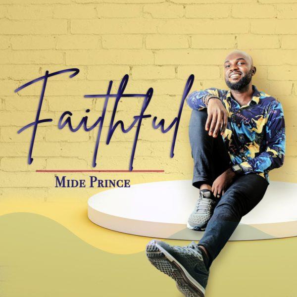 Faithful – Mide Prince