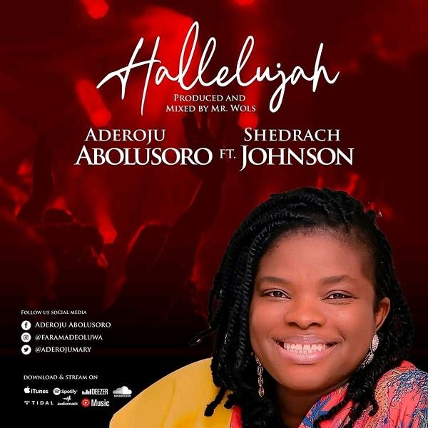 Hallelujah – Aderoju Abolusoro Ft. Shedrach Johnson
