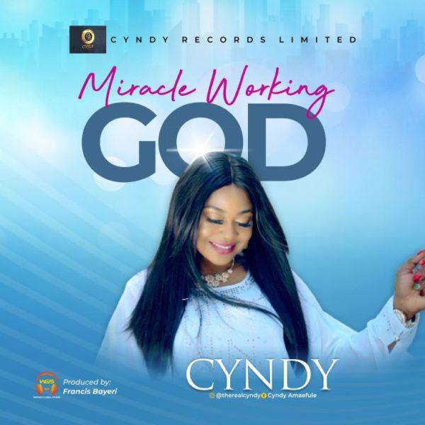 Miracle working God – Cyndy