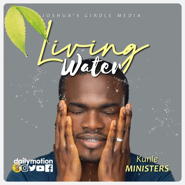 Living Water – Kunle Ministers