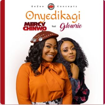 Onyedikagi – Mercy Chinwo feat. Glowrie