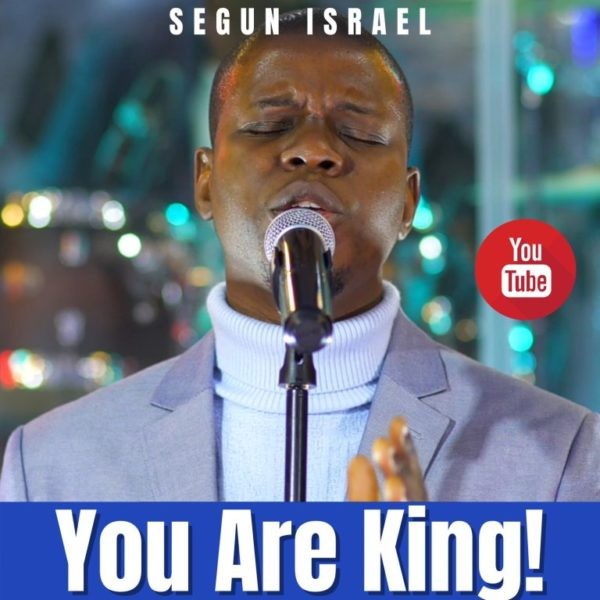 You are king – Segun Israel