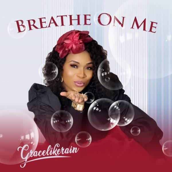 Breathe on me – Gracelikerain