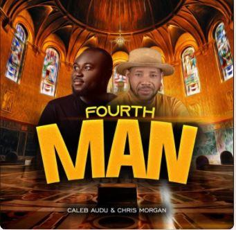 Fourthman – Caleb Audu feat. Chris Morgan