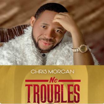 No Troubles – Chris Morgan