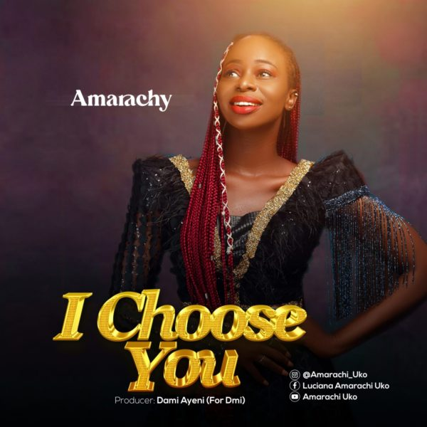 I choose You – Amarachy