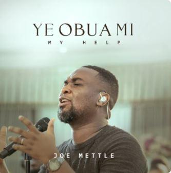 Ye Obua Mi – Joe Mettle