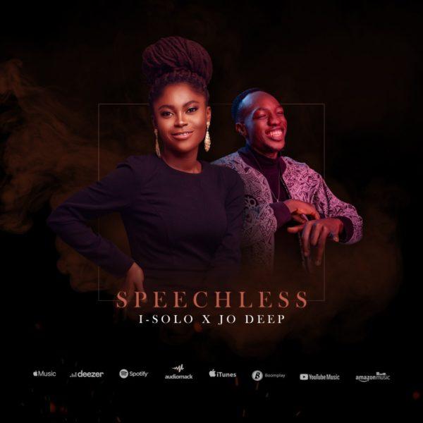 Speechless – I-solo ft. Jo Deep
