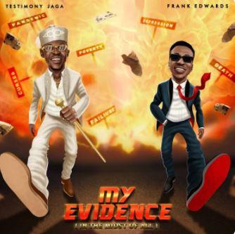 My Evidence – Testimony Jaga feat. Frank Edwards