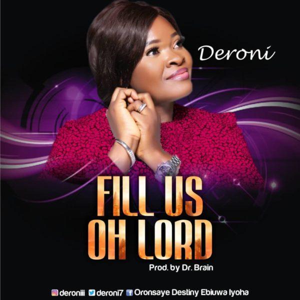 Fill us oh Lord – Deroni