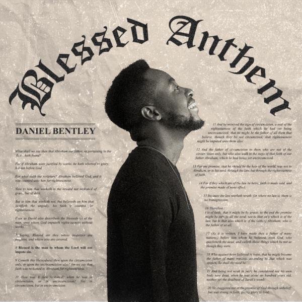 Blessed Anthem – Daniel Bentley