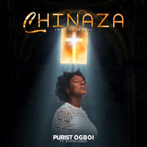 Chinaza – Purist Ogboi Ft. Evans Ogboi